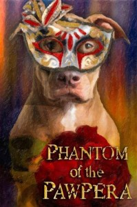 Phantom of the Pawpera